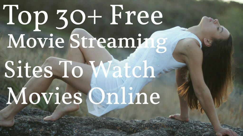 Top 30+ Free Movie Streaming Sites To Watch Movies Online
