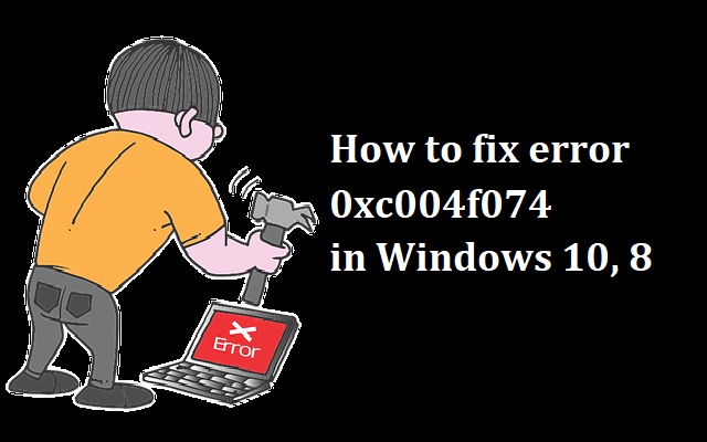 How to fix error 0xc004f074 in Windows 10, 8